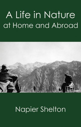 A LIFE IN NATURE: At Home and Abroad