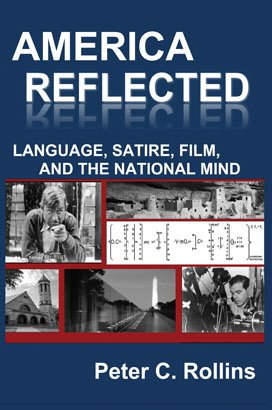 AMERICA REFLECTED: Language, Satire, Film, and the National Mind