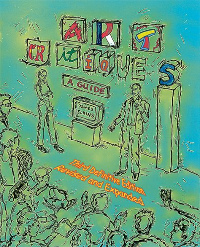 ART CRITIQUES: A Guide. Third definitive edition revised and expanded