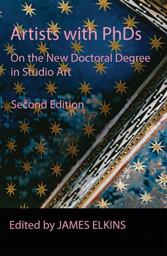 ARTISTS with PhDs: On the New Doctoral Degree in Studio Art, Second Edition