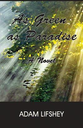 AS GREEN AS PARADISE: A Novel