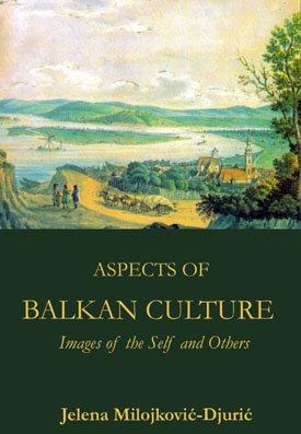 Aspects of Balkan Culture Social, Political, and Literary Perceptions