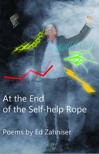 AT THE END OF THE SELF-HELP ROPE: Poems
