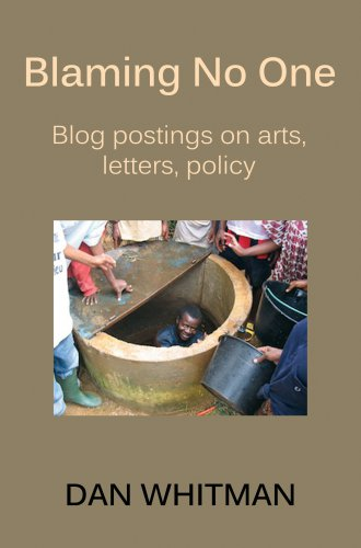 BLAMING NO ONE: Blog postings on arts, letters, policy