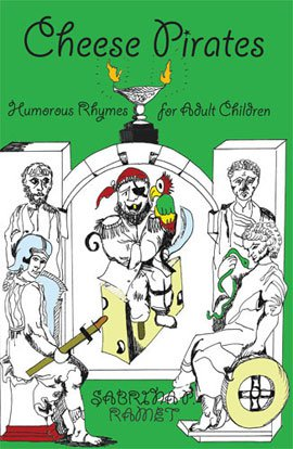 CHEESE PIRATES: Humorous Rhymes for Adult Children