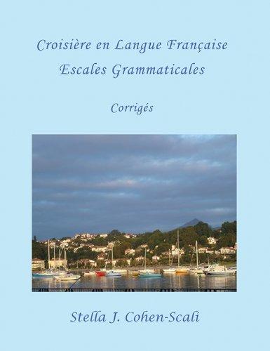 CROISIÈRE EN LANGUE FRANÇAISE: Escales Grammaticales. Corrigès
