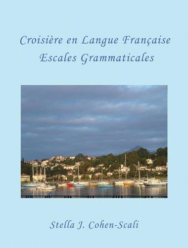CROISIÈRE EN LANGUE FRANÇAISE: Escales Grammaticales