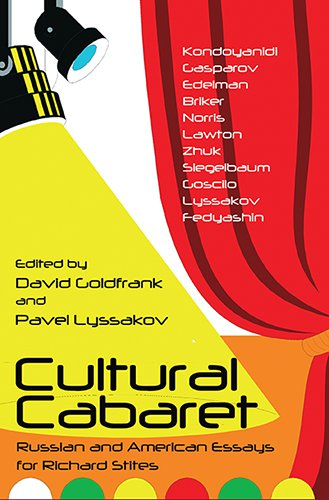 CULTURAL CABARET: Russian and American Essays for Richard Stites