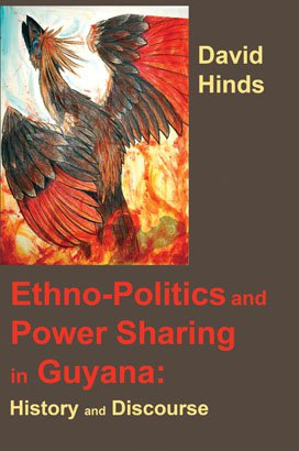 ETHNO-POLITICS AND POWER SHARING IN GUYANA: History and Discourse
