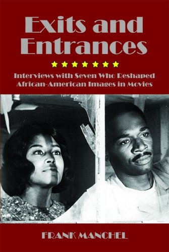 EXITS AND ENTRANCES: Interviews with Seven Who Reshaped African-American Images in Movies