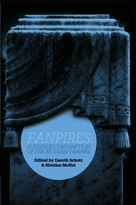 FANPIRES: Audience Consumption of the Modern Vampire