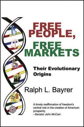 FREE PEOPLE, FREE MARKETS: Their Evolutionary Origin