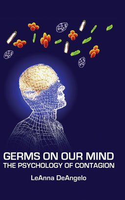 GERMS ON OUR MIND: The Psychology of Contagion