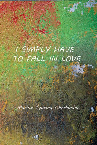I SIMPLY HAVE TO FALL IN LOVE: Poems