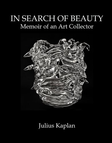 IN SEARCH OF BEAUTY: Memoir of an Art Collector