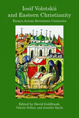 IOSIF VOLOTSKII AND EASTERN CHRISTIANITY: Essays Across Seventeen Centuries