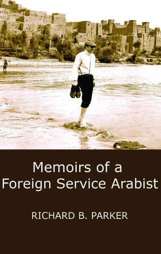 MEMOIRS OF A FOREIGN SERVICE ARABIST