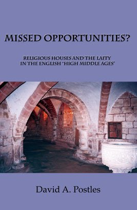 """MISSED OPPORTUNITIES? Religious Houses and the Laity in the English """"High Middle Ages"""""""