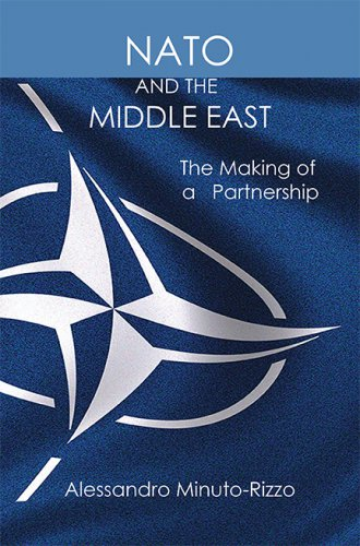 NATO AND THE MIDDLE EAST: The Making of a Partnership