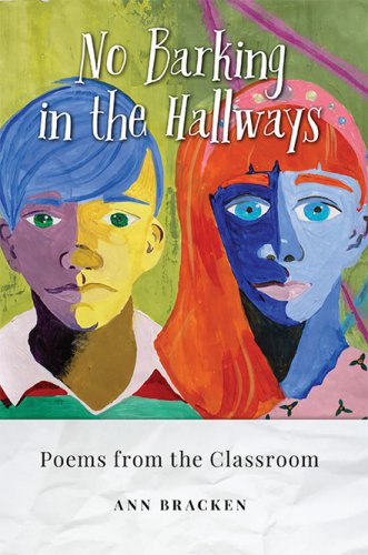NO BARKING IN THE HALLWAYS: Poems from the Classroom