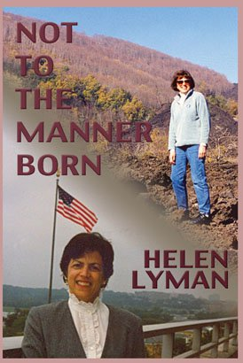 NOT TO THE MANNER BORN: Reflections of a Wife and Partner in the Foreign Service