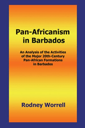 PAN-AFRICANISM IN BARBADOS: An Analysis of the Activities of the Major 20th-Century Pan-African Formations in Barbados