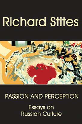 PASSION AND PERCEPTION: Essays on Russian Culture