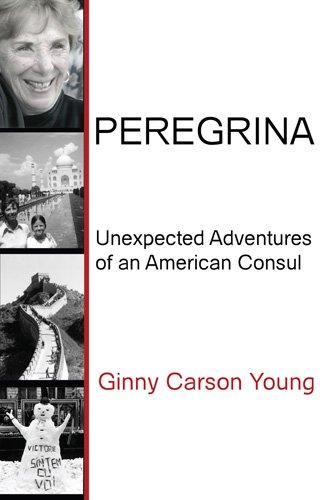 PEREGRINA: Unexpected Adventures of an American Consul