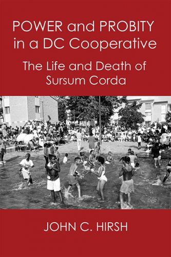 POWER AND PROBITY IN A DC COOPERATIVE: The Life and Death of Sursum Corda