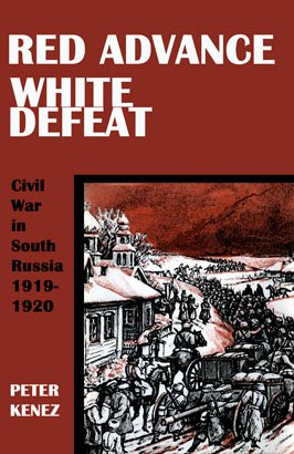 RED ADVANCE WHITE DEFEAT Civil War in South Russia, 1919-1920
