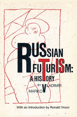 Russian Futurism: A History