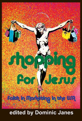 SHOPPING FOR JESUS: Faith in Marketing in the USA