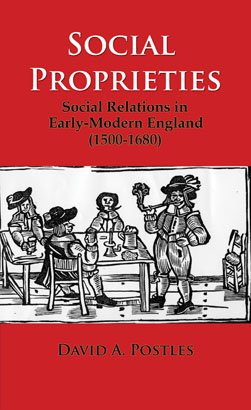 SOCIAL PROPRIETIES: Social Relations in Early-Modern England