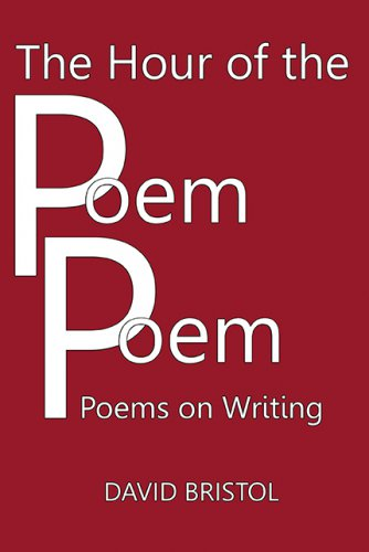 THE HOUR OF THE POEM POEM: Poems on Writing