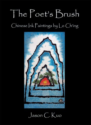 THE POET'S BRUSH: Chinese Ink Paintings by Lo Ch'ing