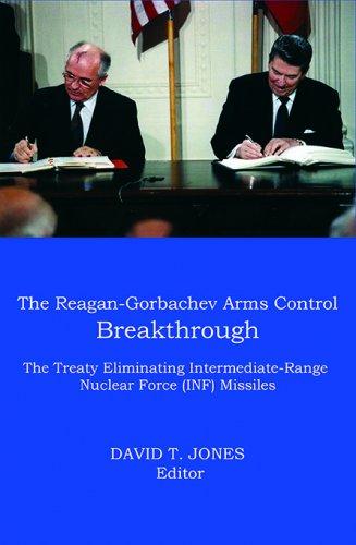 THE REAGAN-GORBACHEV ARMS CONTROL BREAKTHROUGH