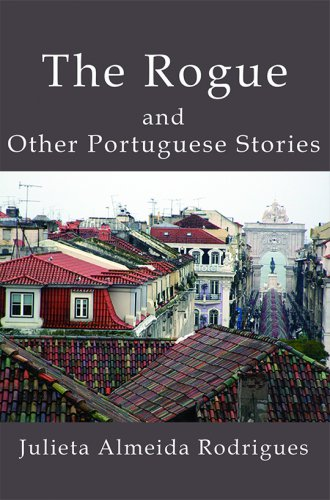 THE ROGUE AND OTHER PORTUGUESE STORIES
