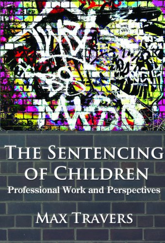 THE SENTENCING OF CHILDREN: Professional Work and Perspectives