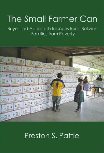 THE SMALL FARMER CAN: Buyer-Led Approach Rescues Rural Bolivian Families from Poverty