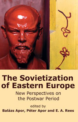 THE SOVIETIZATION OF EASTERN EUROPE: New Perspectives on the Postwar Period