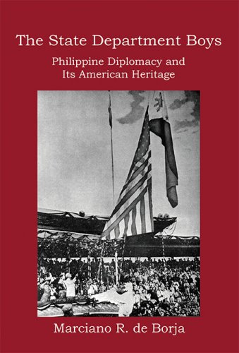 THE STATE DEPARTMENT BOYS: Philippine Diplomacy and Its American Heritage