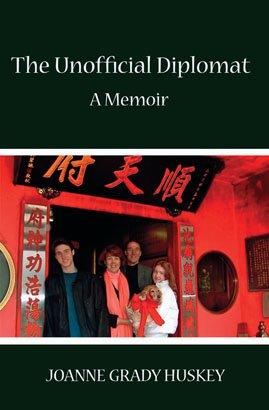 THE UNOFFICIAL DIPLOMAT: A Memoir