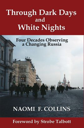 THROUGH DARK DAYS AND WHITE NIGHTS: Four Decades Observing a Changing Russia