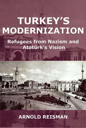 TURKEY'S MODERNIZATION: Refugees from Nazism and Atatürk's Vision