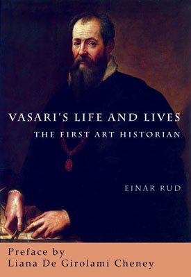 VASARI'S LIFE AND LIVES: The First Art Historian