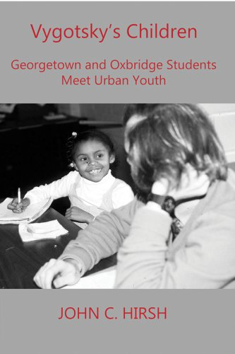 VYGOTSKY'S CHILDREN: Georgetown and Oxbridge Students Meet Urban Youth