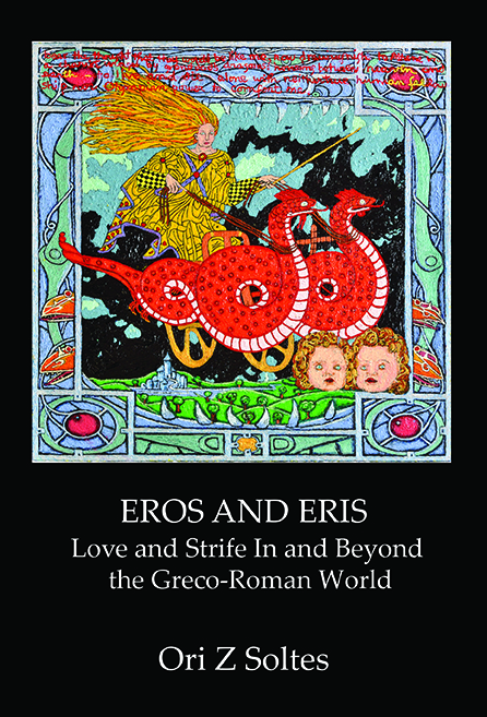 EROS AND ERIS: Love and Strife In and Beyond the Greco-Roman World