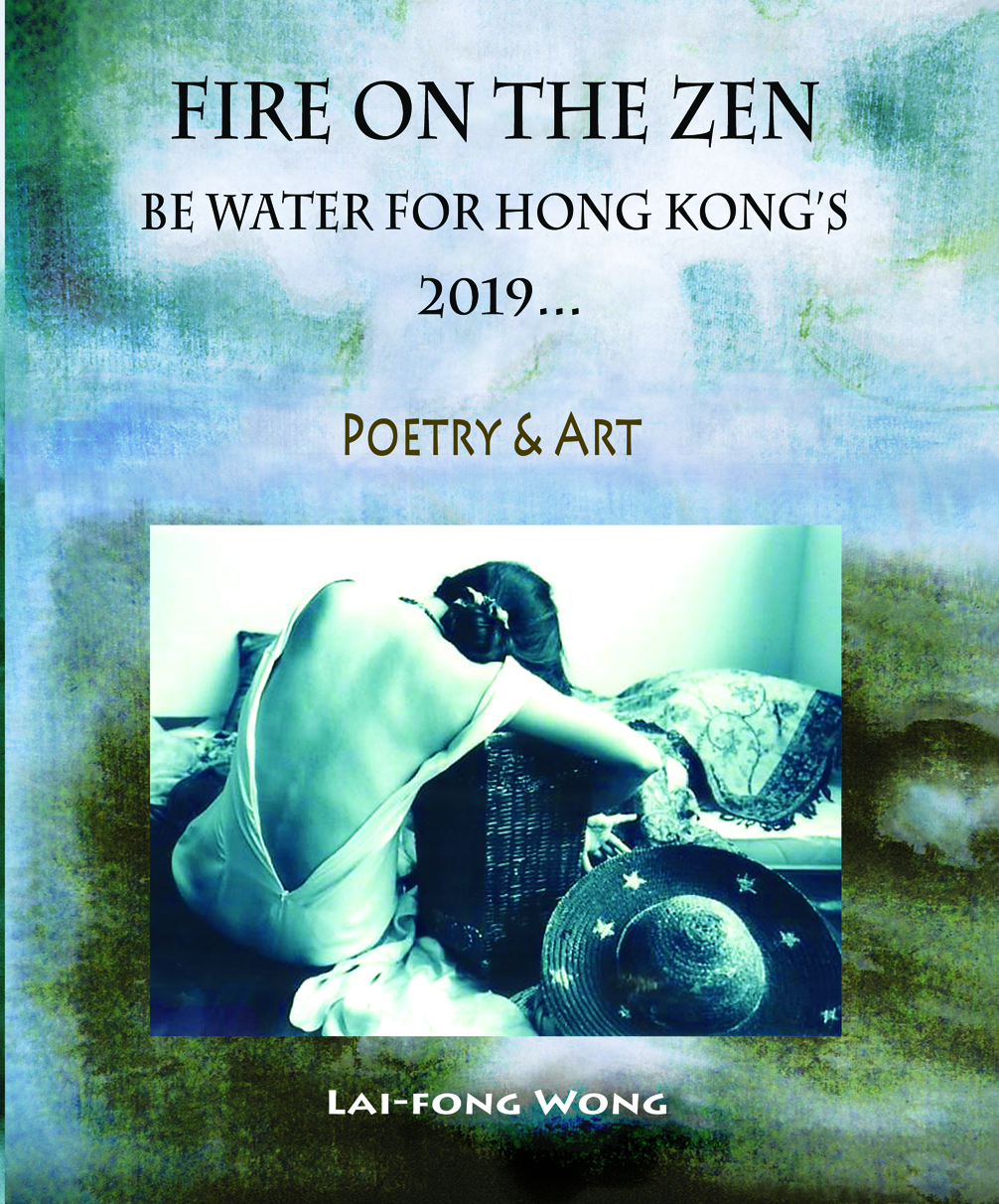 FIRE ON THE  ZEN: BE WATER FOR HONG KONG'S 2019